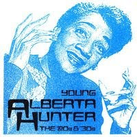 Young Alberta Hunter: The 20's and 30's [1996]