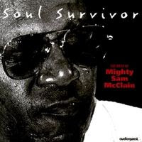 Mighty Sam McClain - Soul Survivor (1999)