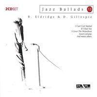 Jazz Ballads 13: Roy Eldridge & Dizzy Gillespie