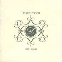 delicatessen - Jazz + Bossa (2006)