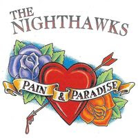 the nighthawks - pain & paradise (1996)