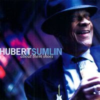 hubert sumlin - about them shoes (2003)