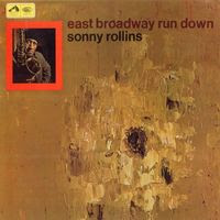 sonny rollins - east broadway run down (1966)
