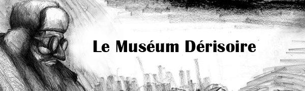 Le Muséum Dérisoire