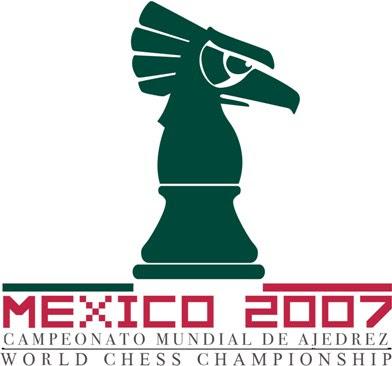 Mexico 2007 Campeonato mundial de ajedrez, chess world championship