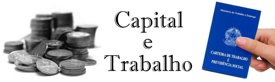 Capital e Trabalho