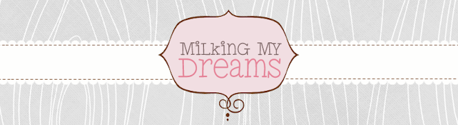 Milking My Dreams