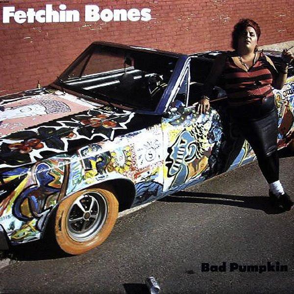 Fetchin Bones - Bad Pumpkin