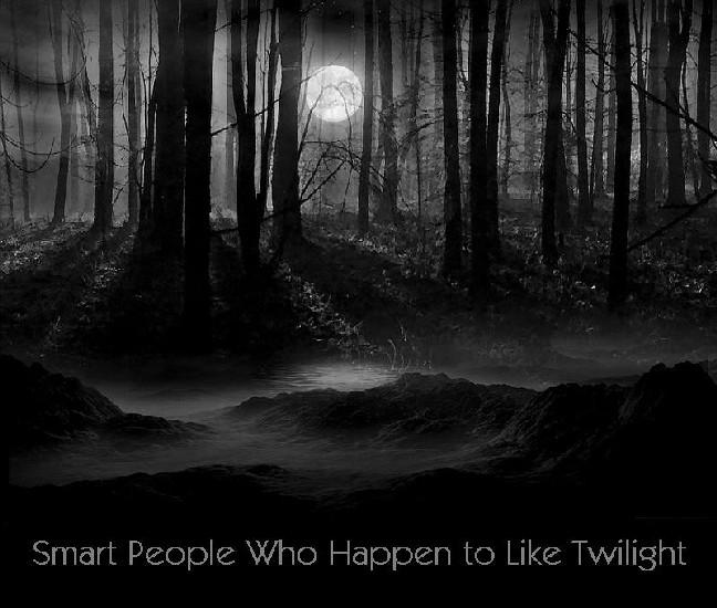 Smart People Who Happen to Like Twilight