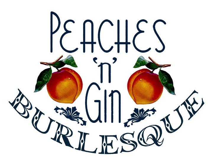 Peaches 'n' Gin Burlesque