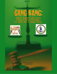 GANG BANG: Rape of Virginia's Lady Justice...by Bench, Bar, and Badge Bullies