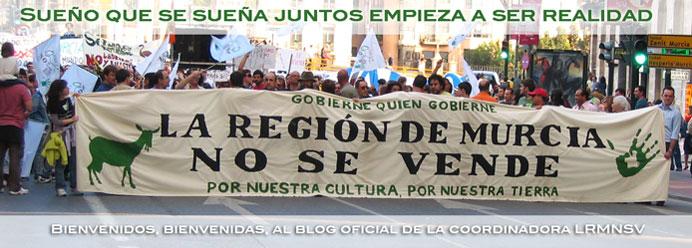 """blog oficial de la coordinadora """"La Región de Murcia No Se Vende"""""""
