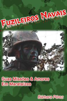 FUZILEIROS NAVAIS SUAS MISSÕES E AMORES EM MARATAÍZES EM 2009