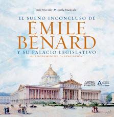 EL SUEÑO INCONCLUSO DE ÉMILE BÉNARD Y SU PALACIO LEGISLATIVO, HOY MONUMENTO A LA REVOLUCIÓN