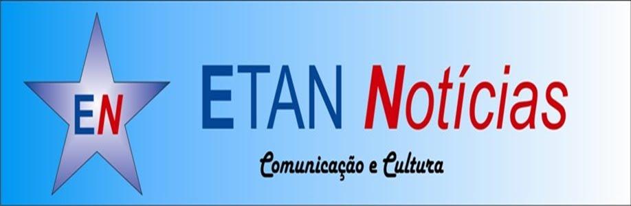 ETAN NOTÍCIAS  Comunicação e Cultura