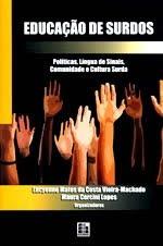 """Livro """"Educação de surdos: políticas língua de sinais comunidade e cultura surda"""""""