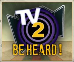 TV2 - Be Heard!