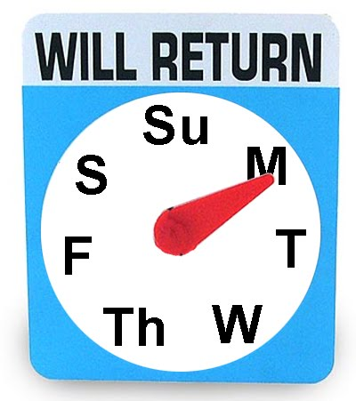 http://1.bp.blogspot.com/_kyYaMHB4tGw/TBjzAISu_ZI/AAAAAAAAEto/Y4DxncQv37A/s1600/Monday+Will+Return+Sign.jpg