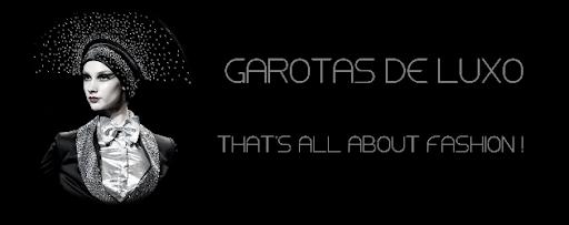 GAROTAS DE LUXO