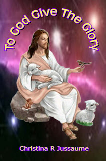 To god give the glory book written by famous poet Christina R Jussaume cover page with God Jesus Christ and lambs religious Christian hq(hd) wallpaper