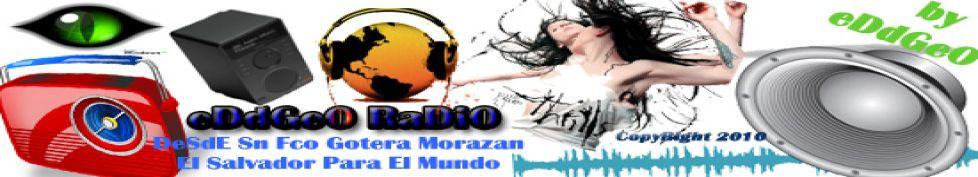 ..:Bienvenidos a Su Radio:. eDdGeO RaDiO..: Los Mejores Dj`s Solo Aqui::.
