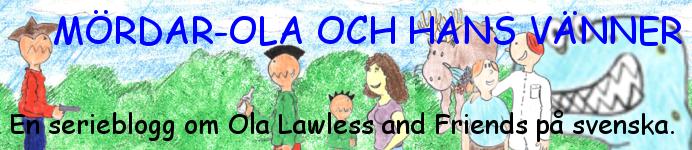Mördar-Ola och hans vänner