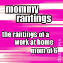 Mommy Rantings