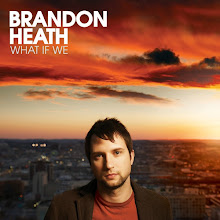 "Brandon Heath: ""What If We"""
