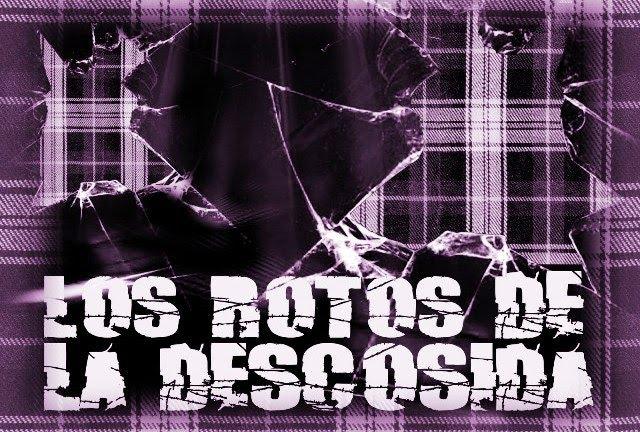 LOS ROTOS DE LA DESCOSIDA