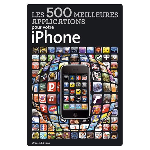le guide des 500 meilleures applications pour iphone ppc. Black Bedroom Furniture Sets. Home Design Ideas