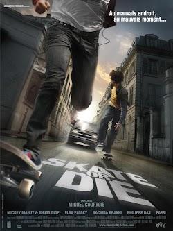 Trượt Hay Là Chết - Skate Or Die (2008) Poster