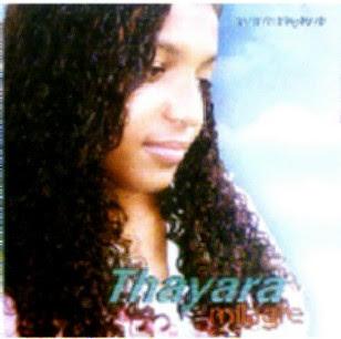 Thayara %2BMilagres Baixar CD Thayara   Milhagre (2007)