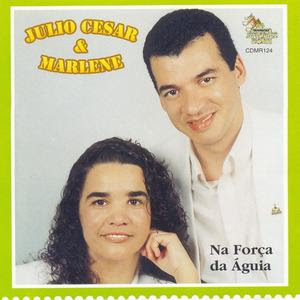J�lio C�sar e Marlene - Na For�a da �guia 1998