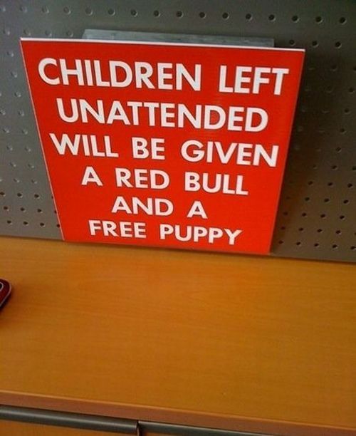 funny signs for kids. Funny Signs About Unattended