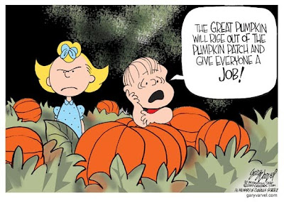 The Great Pumpkin Will Give Us All a Job