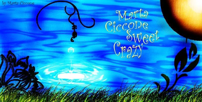 Marta Ciccone Sweet Crazy