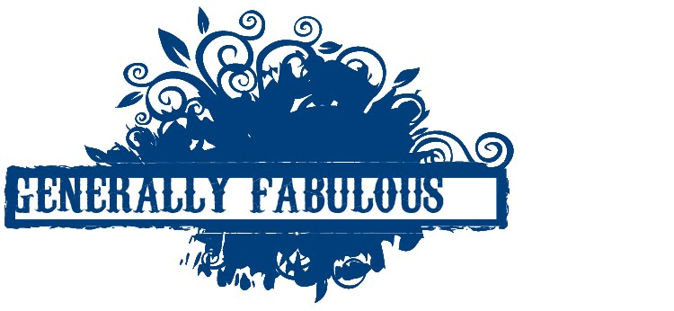 generally fabulous.