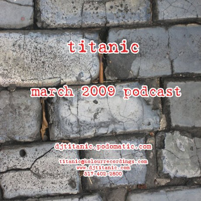 Titanic - March 2009 Podcast