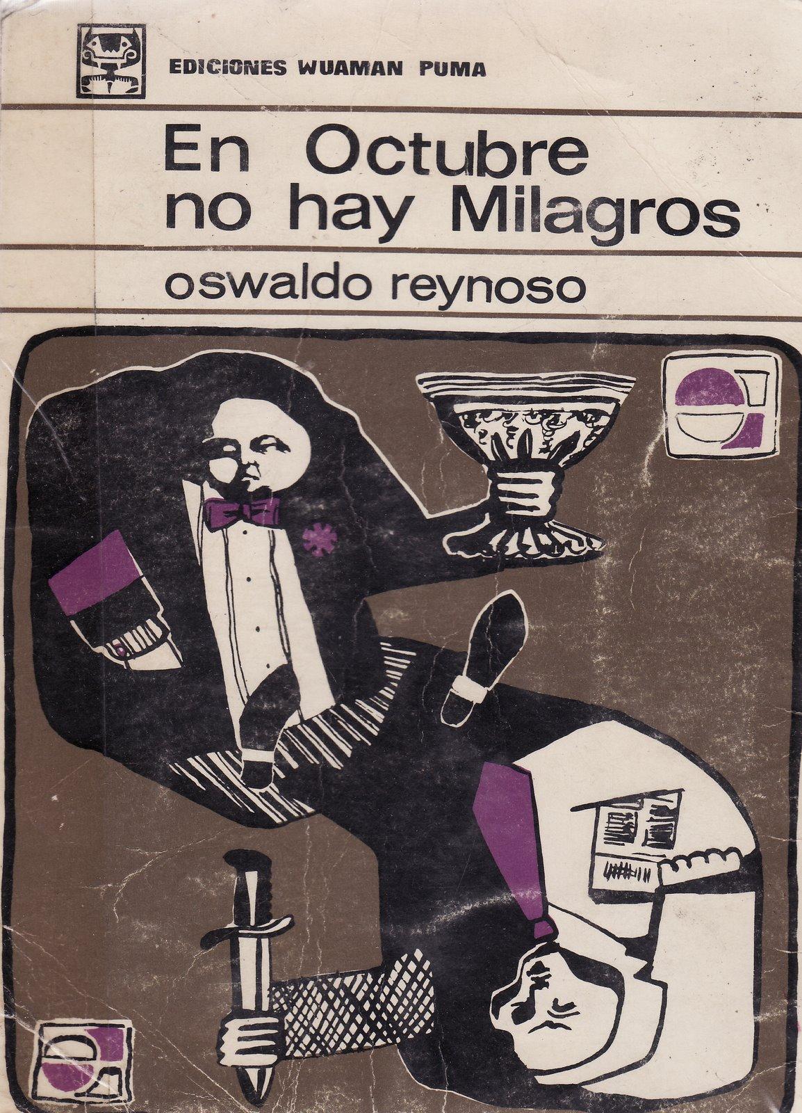 RESUMEN EN OCTUBRE NO HAY MILAGROS - Oswaldo Reynoso