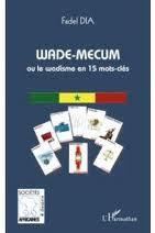 WADE MECUM OU LE WADISME EN 15 MOTS CLES