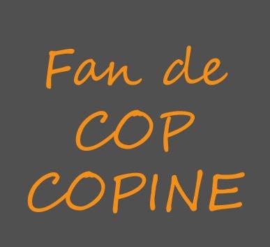 Fan de COP COPINE