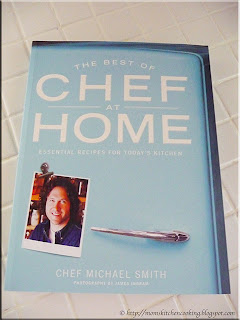 The Best of Chef at Home Cookbook by Chef Michael Smith