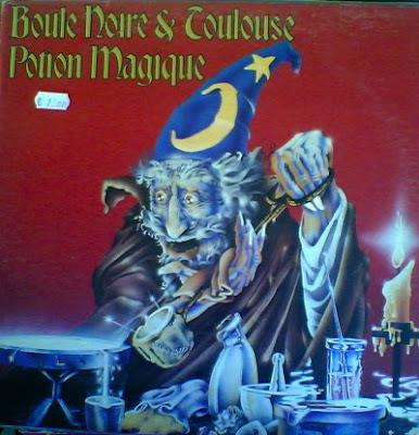 Boule Noire & Toulouse - Potion Magique 1976
