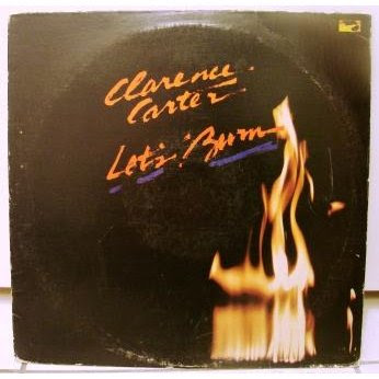 clarence carter - let's burn 1980