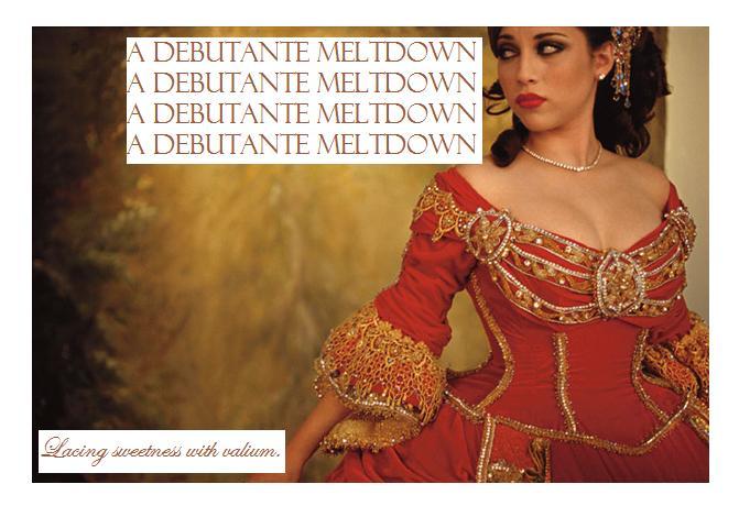 a debutante meltdown