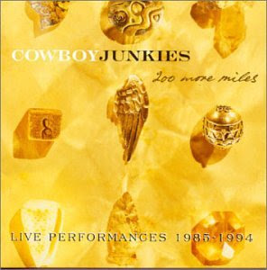 Cowboy Junkies - 200 More Miles: Live Performances 1985-1994 [Disc 1]