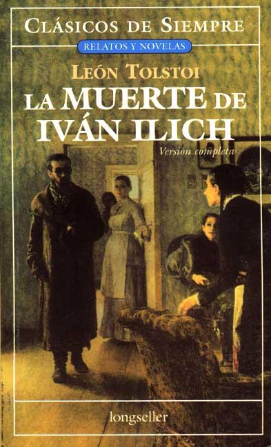 RESUMEN LA MUERTE DE IVAN ILICH - León Tolstoi