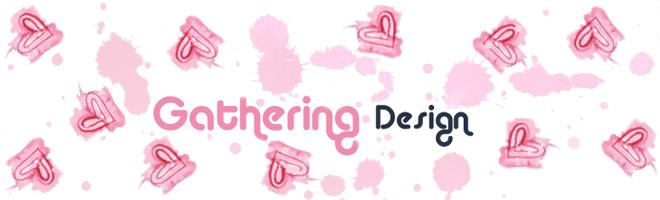 Gathering Design