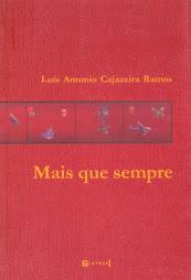Mais que sempre - Luís Antonio Cajazeira Ramos