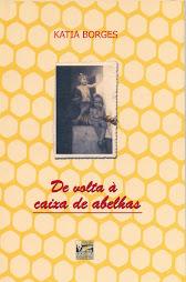 De volta à caixa de abelhas - Kátia Borges